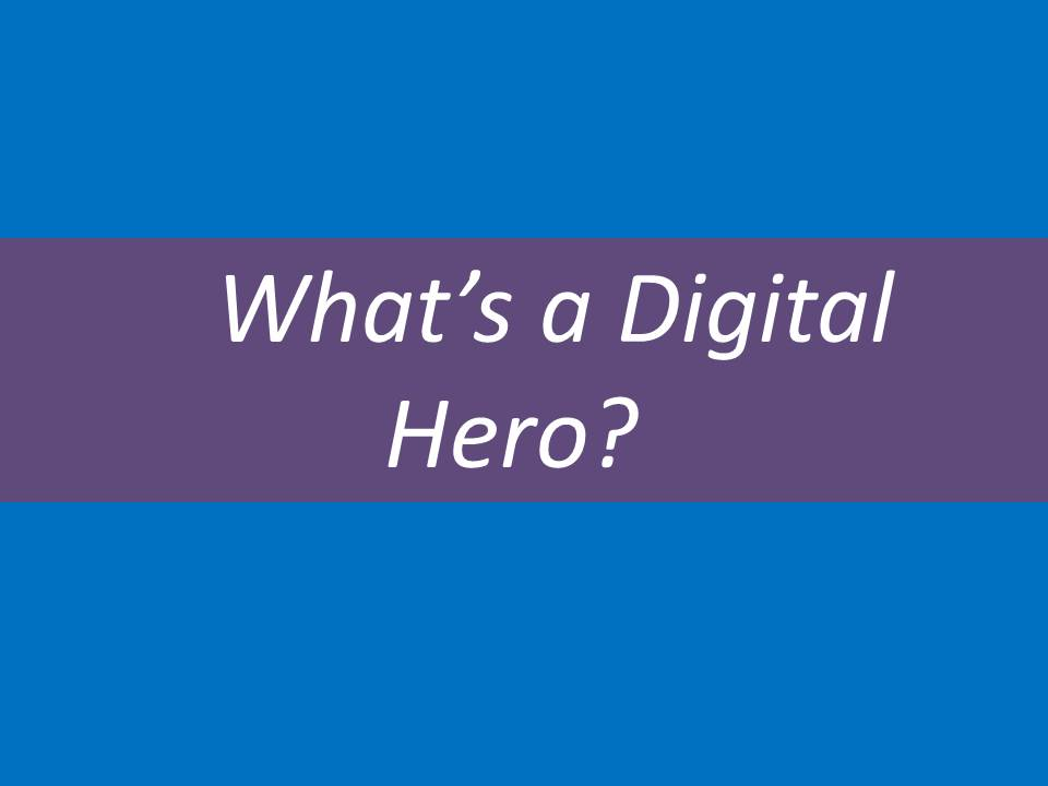 whats-a-digital-hero