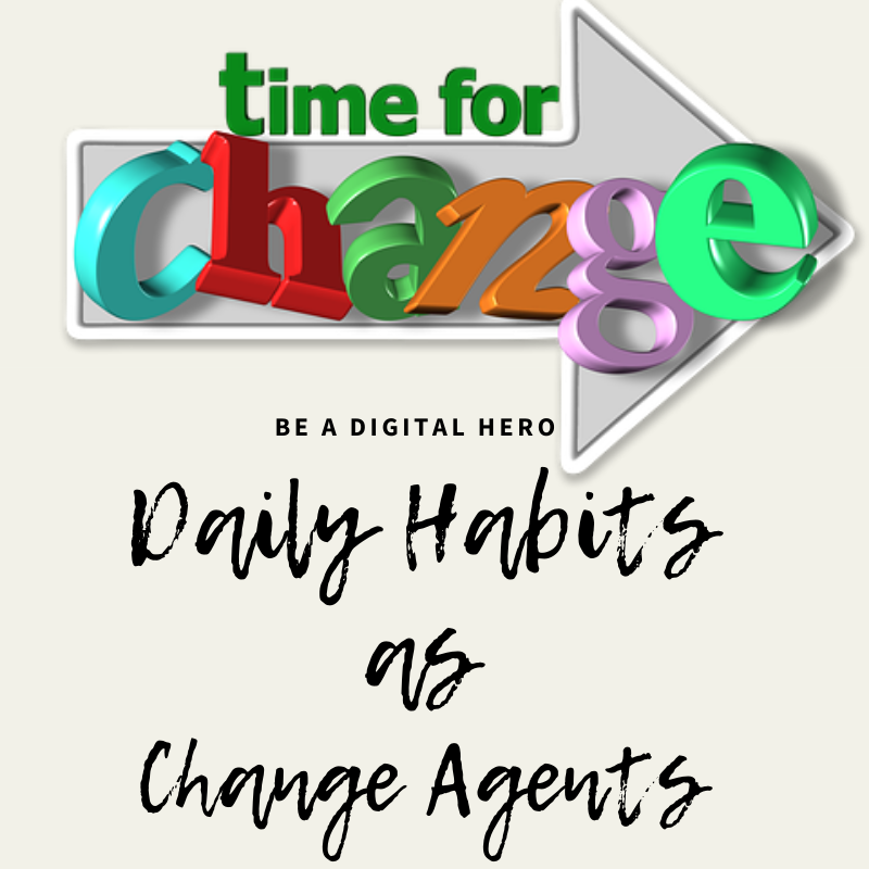 Daily habits as change agents