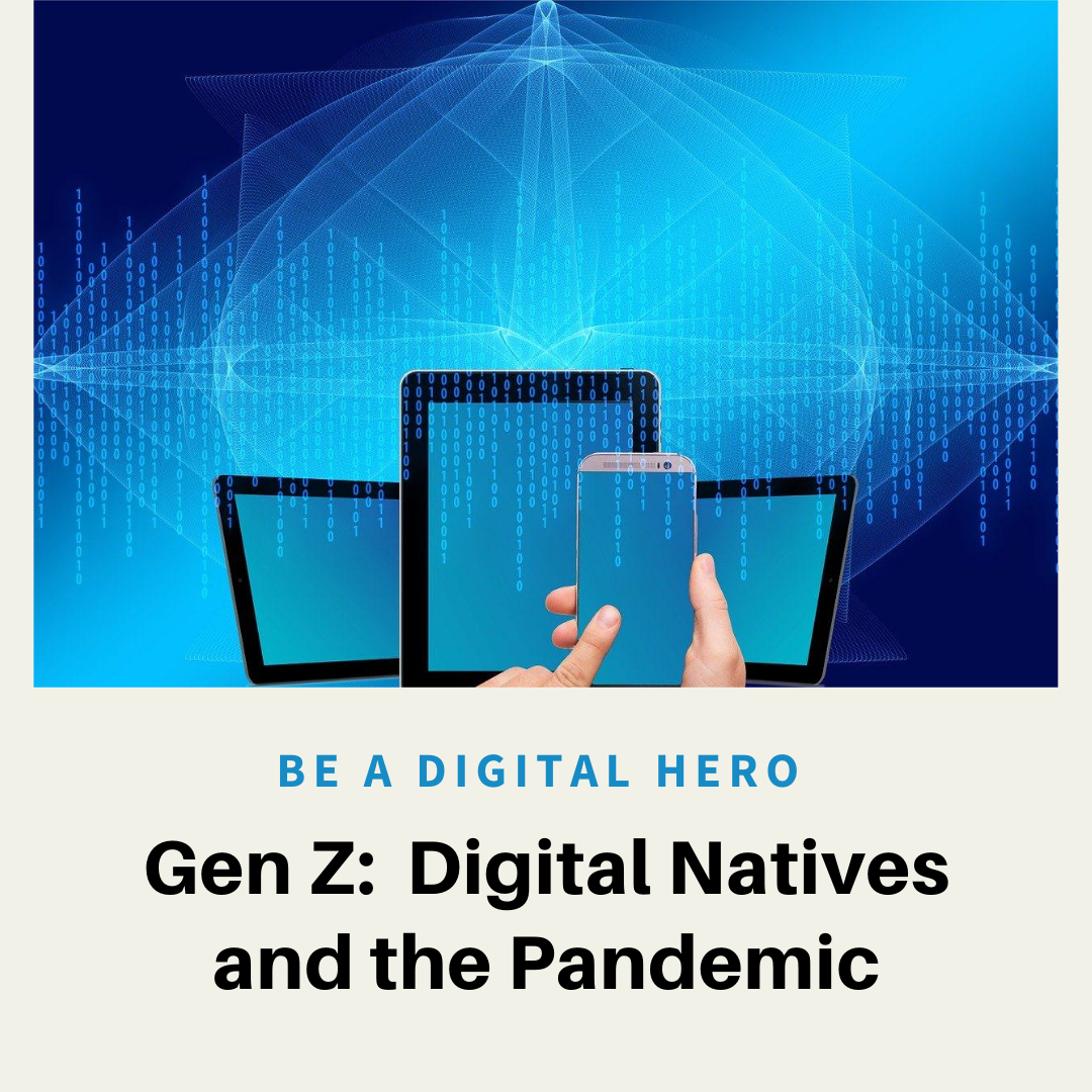 Gen Z: Digital Native and the Pandemic