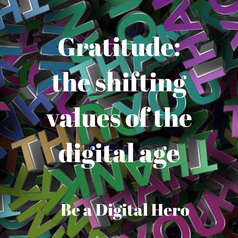 Gratitude_ the shifting values of the digital age